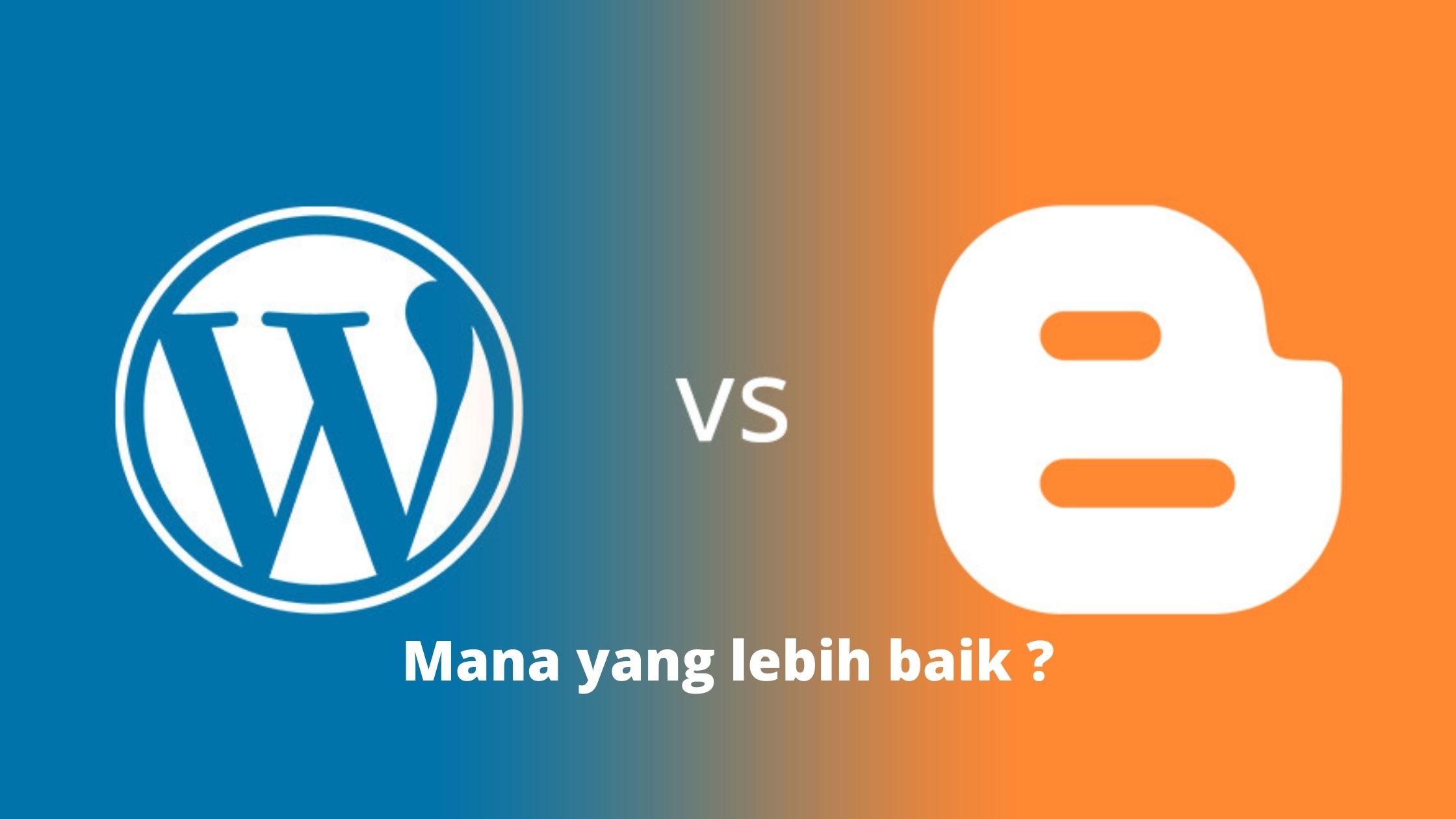 WordPress vs. Blogger – Mana yang Lebih Baik? | Mbah WP
